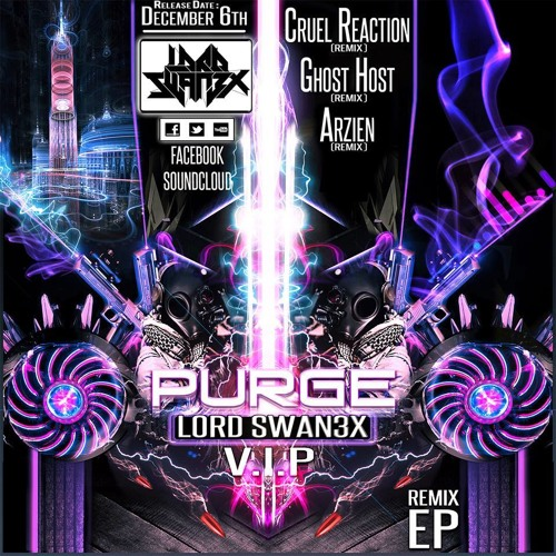 Purge VIP [REMIX EP OUT NOW]