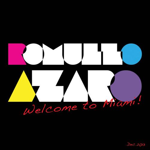 ROMULLO AZARO - WELCOME TO MIAMI (DEC.2013)
