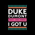 Duke Dumont I Got U (Ft. Jax Jones) Artwork