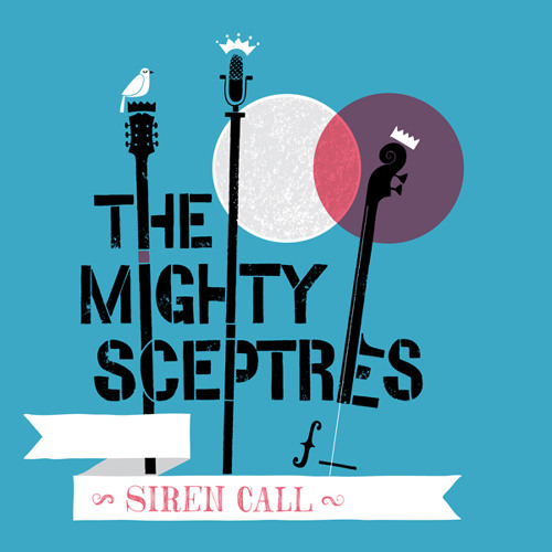 The Mighty Sceptres - Siren Call
