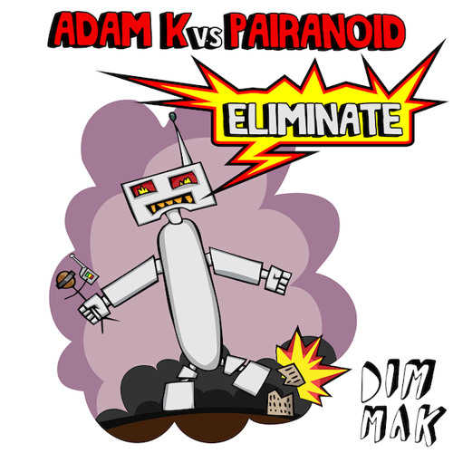 Adam K vs. Pairanoid - Eliminate (Original Mix) [PREVIEW]