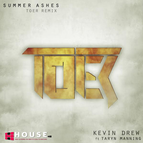 Summer Ashes by Kevin Drew ft. Taryn Manning (TOER Remix) - House.NET Exclusive
