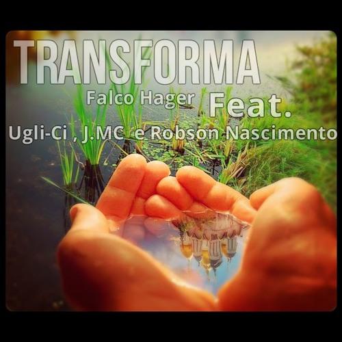 Falco Hager -Transforma Part- J.mc,Ugli-ci e Robson Nascimento