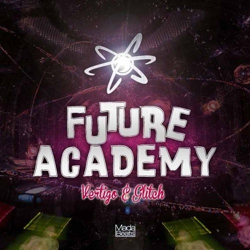 Vertigo vs Glitch - Future Academy (Uniteck Psy Rmx)DEMO