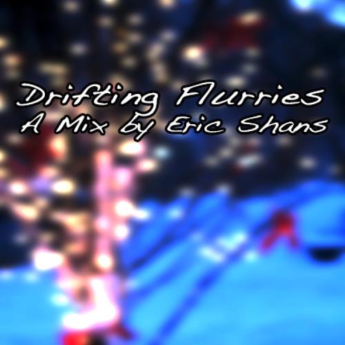 Eric Shans - Drifting Flurries -- December 2013 mix