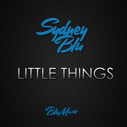 SYDNEY BLU - LITTLE THINGS (Blu Music)