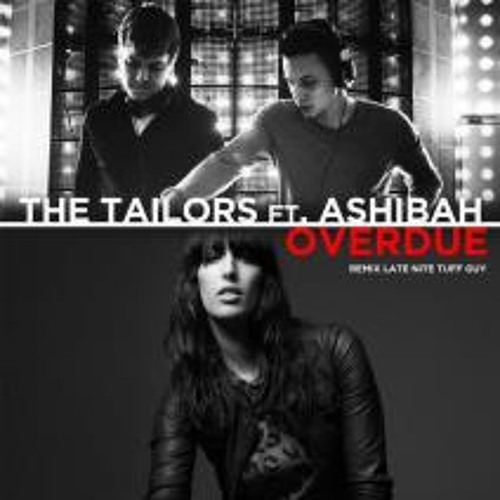 The Tailors feat. Ashibah - Overdue [LNTG Let U Go Remix]