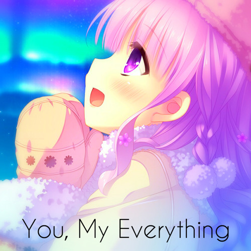 Nightcore - You, My Everything ❤[Free Download In Description]❤