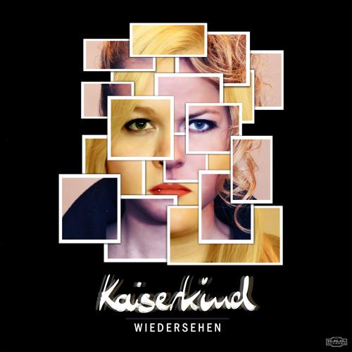 Kaiserkind - Wiedersehen (Release 06.12.13 on UNU Records)