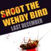 Last December - SHOOT THE WENDY BIRD