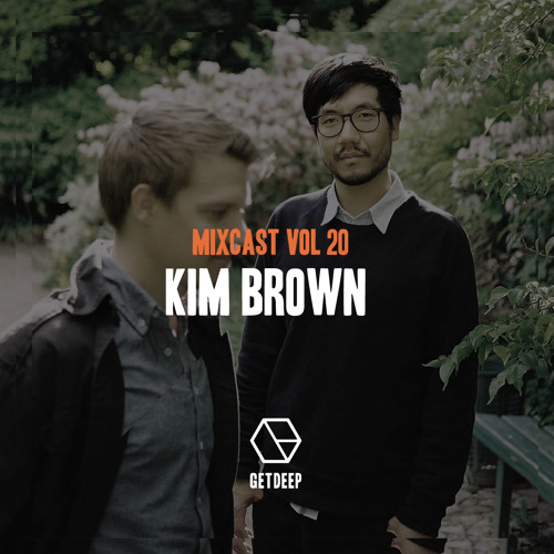 Get Deep Mixcast Vol 20 - Kim Brown