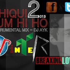 AASHIQUI 2 _TUM HI HO (INSTRUMENTAL MIX) - DJ AYK