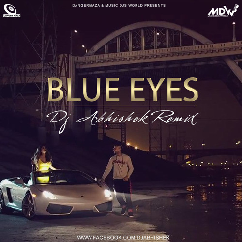 BLUE EYES Ft Yo Yo Honey Singh - DJ ABHISHEK MIX