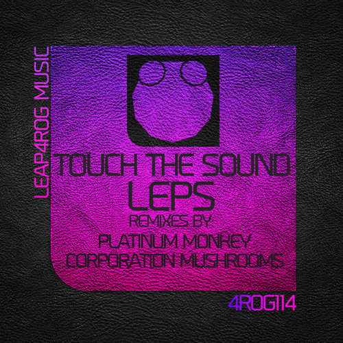 Touch The Sound - LEPS (Original Mix)