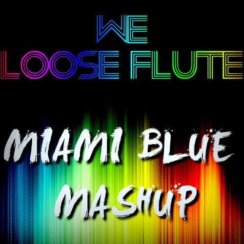 We Loose Flute (Miami Blue Edit) *EXTENDED ON FB PAGE*