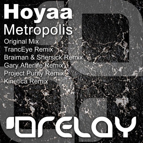 Hoyaa - Metropolis (TrancEye Remix) [teaser] Relay Recordings