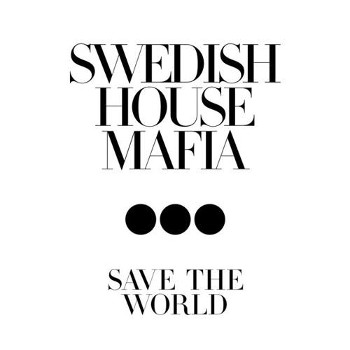 Swedish House Mafia-Save The World (ladymau5 remake)
