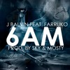 J. Balvin  ft. Farruko - 6 AM (DJBBandolero Remake Mixed Vers)