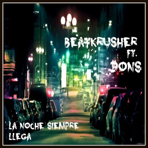BeatKrusher Ft. Dons - La Noche Siempre Llega