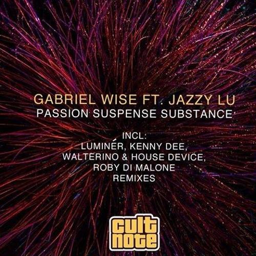 Gabriel Wise feat Jazzy Lu- Passion Suspense Substance (Luminér Remix)