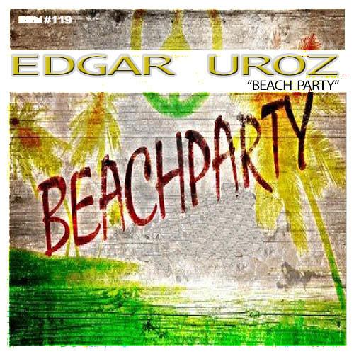 EDGAR UROZ - Beach Party (Original Mix)