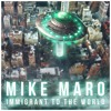 MikeMaro~Immigrant To The World