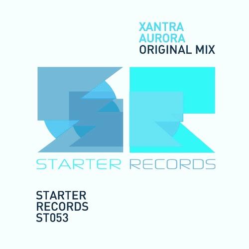 Xantra - Aurora - Original Mix  ***out now***