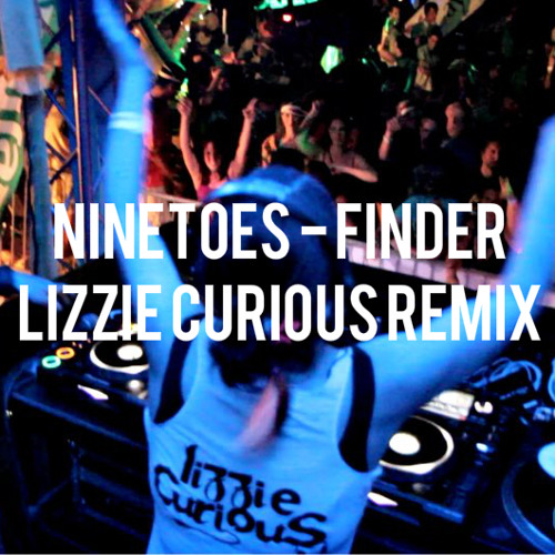 Lizzie Curious unofficial remix - Ninetoes 'Finder'