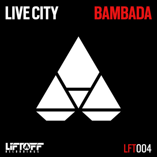 Live City - Bambada (Original Mix) [Liftoff Recordings]