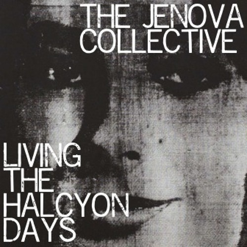 The Jenova Collective - Living The Halcyon Days ***Free Download***