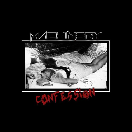 Machinery - Confession (Original)