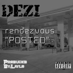 Dezi @deziDMV - Rendezvous - Prod. by @Laylo420