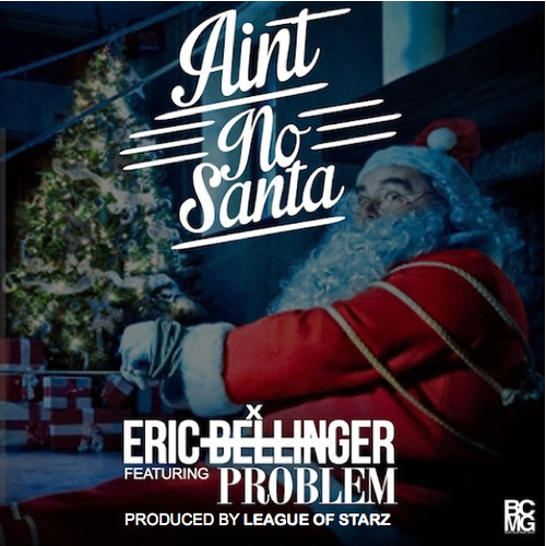 Aint No Santa - Eric Bellinger feat. Problem