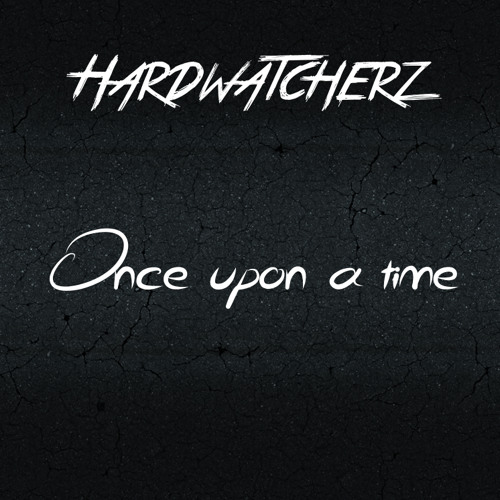 Hardwatcherz 2.0 - Once upon a time (official release)