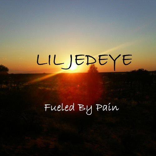 LIL JEDEYE - Fueled By Pain (2013) Unmastered