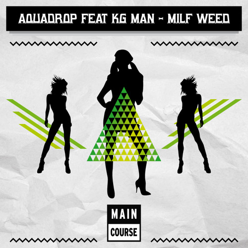 Aquadrop - MILF Weed (ft KG Man) (SNACKS.029 // Main Course)