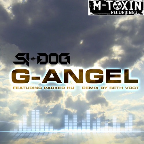 """Si-Dog feat. Parker Hu - """"G-Angel"""" (Preview), on Beatport 12-19-13, M-Toxin Recordings."""