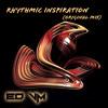 ED VM - Rhythmic Inspiration (Original Mix)