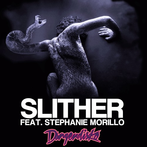 Slither Feat. Stephanie Morillo