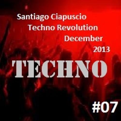 Santiago Ciapuscio - Techno Revolution #07 / With Track List / - December 2013 FREE DOWNLOAD!!!