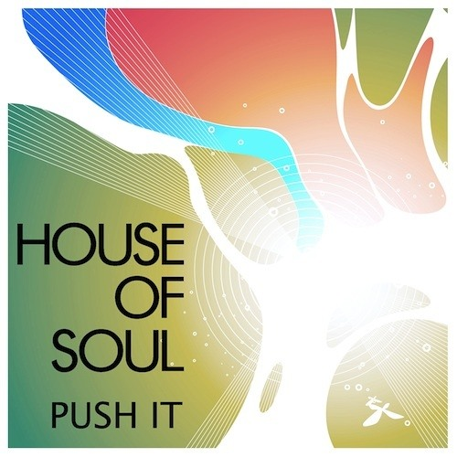 House Of Soul - Push It (Kid Stretch Remix)