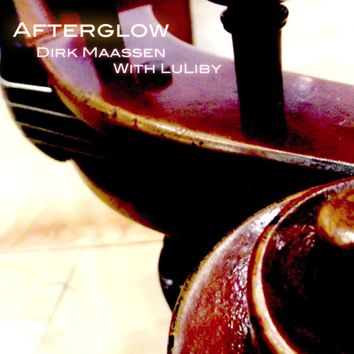 Dirk Maassen with Luliby - Afterglow (pls. also find me @ spotify)