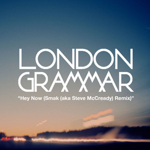 FREE DOWNLOAD: London Grammar - Hey Now | Smak  aka Steve McCready  Interstellar Remix