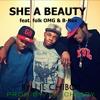 She's A Beauty (feat. Folk OMG & Bi-Rex)(Prod By. Lil Chiboy)
