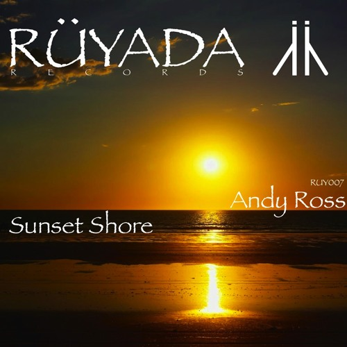 Andy Ross - Sunset Shore (Original Mix) *OUT NOW*