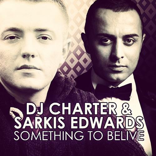 Dj Charter & Sarkis Edwards - Something To Believe (DJ Varan PIANO Remix) (promodj.com) (1)