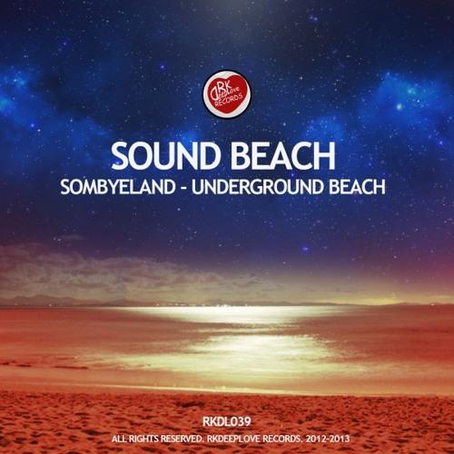 RKDL039 | Sound Beach - Underground Beach (Original Mix) OUT NOW ON BEATPORT!