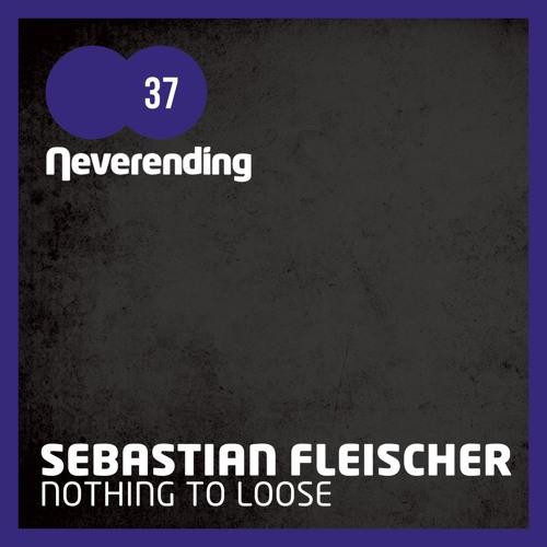 Neverending 037 / SEBASTIAN FLEISCHER - Nothing To Give feat. Alex Sauer (Original Mix) (snippet)