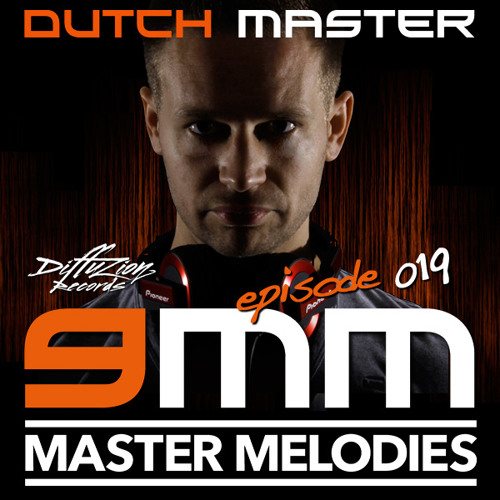 Dutch Master - 9 Master Melodies Podcast Episode 019 - Hardstyle December 2013
