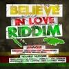 Believe In Love Riddim Mix